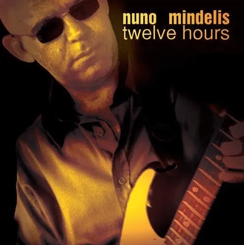 Nuno Mindelis Twelve Hours CD