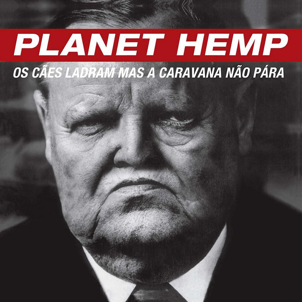 Planet Hemp Os caes ladram mas a caravana nao para   LP