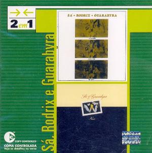 Sa, Rodrix e Guarabyra 2 em 1 Passado, Presente e Futuro e Nunca CD