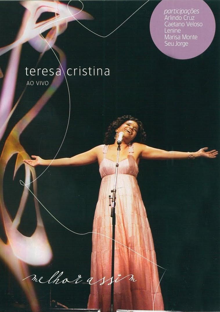 Teresa Cristina  Melhor assim ao vivo    DVD