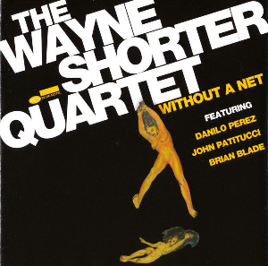 The Wayne Shorter Quartet Without A Net
