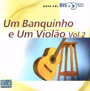 Um Banquinho e Um Violao Vol. 2 Bis CD Duplo