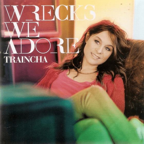 Wrecks We  Adore Traincha CD