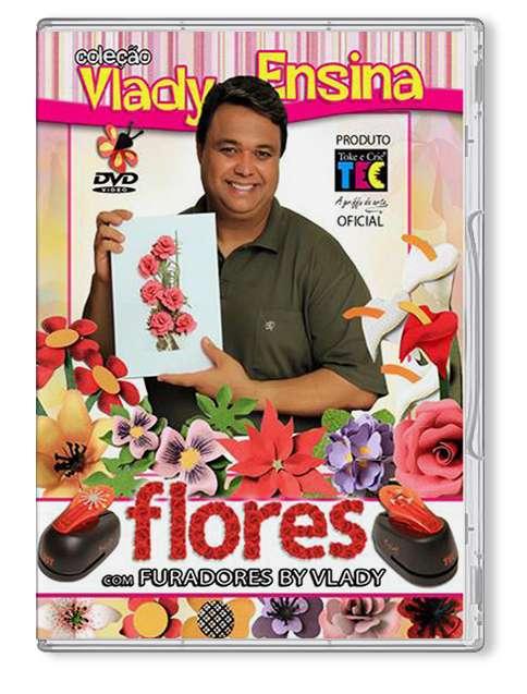 DVD TECNICAS FLORES C/ FURADORES BY VLADY - VLADY ENSINA
