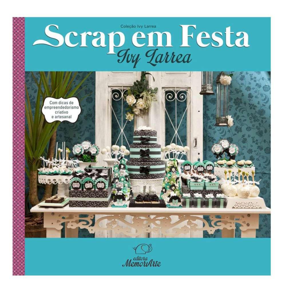 LIVRO TECNICAS SCRAP EM FESTA BY IVY LARREA