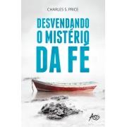 DESVENDANDO OS MISTERIOS DA FE