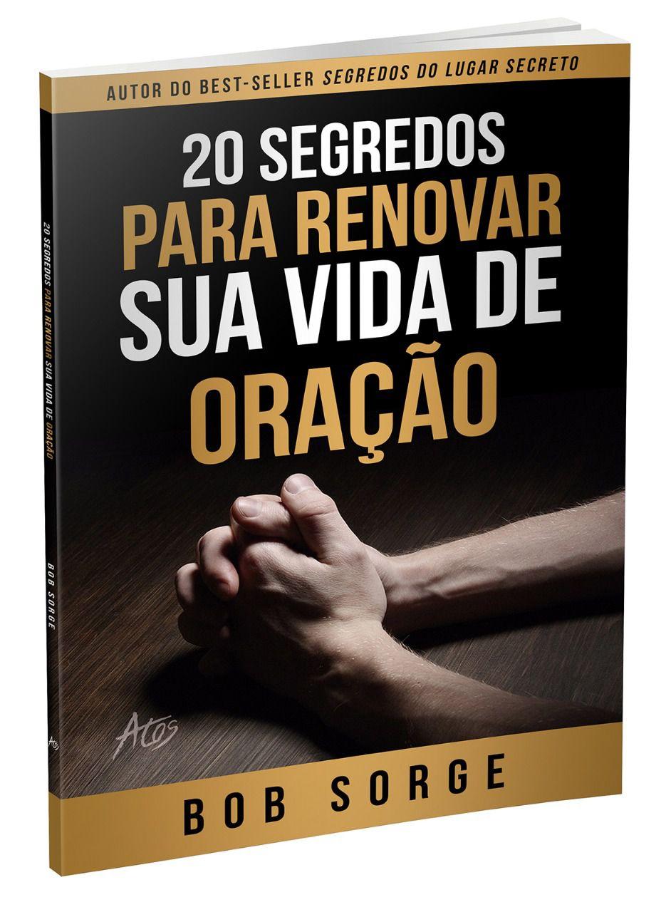 20 SEGREDOS PARA RENOVAR SUA VIDA DE ORACAO