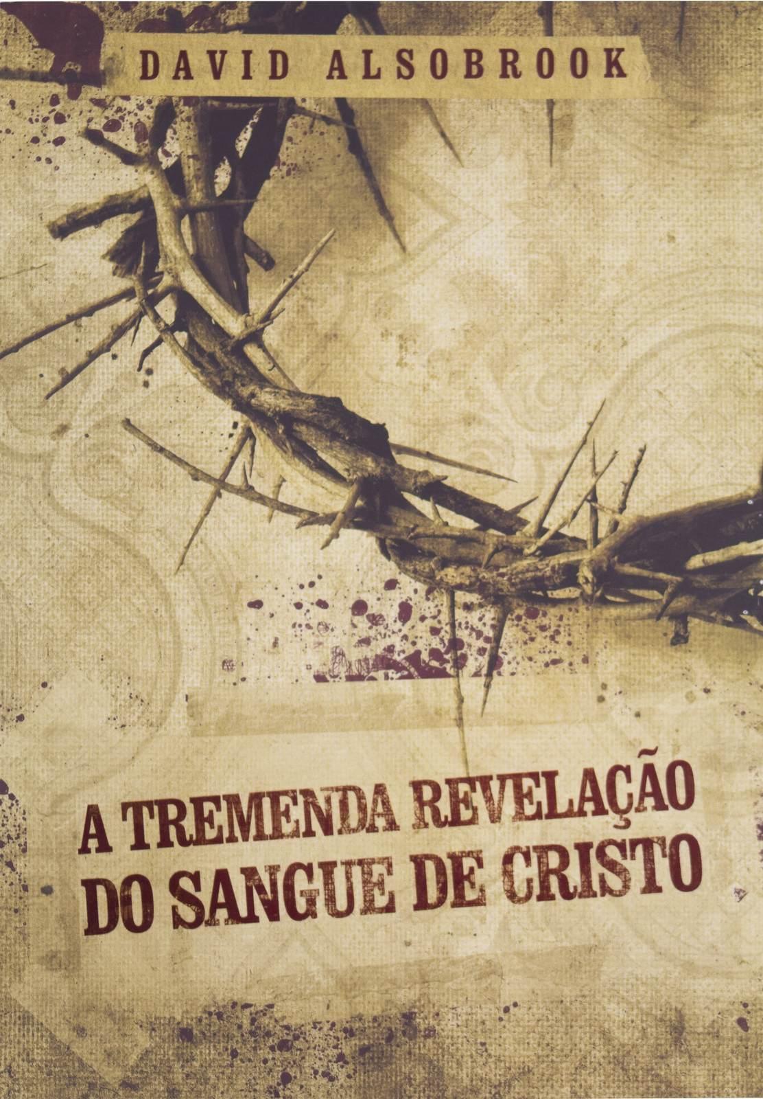 A TREMENDA REVELAÇÃO DO SANGUE DE CRISTO