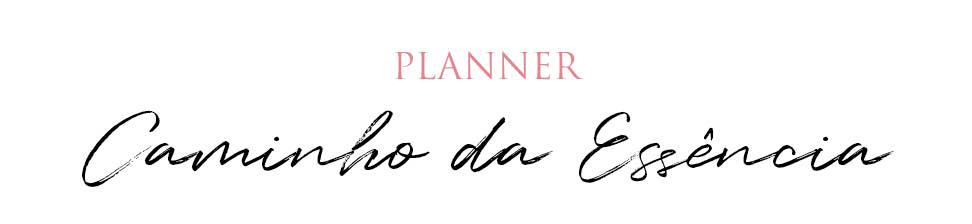 Planner Caminho da Essência