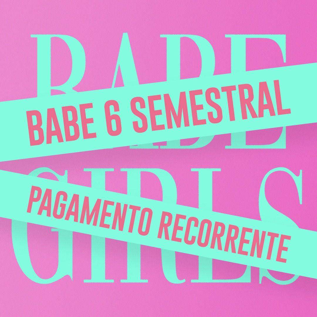 BABE SEMESTRAL - Pagamento Recorrente