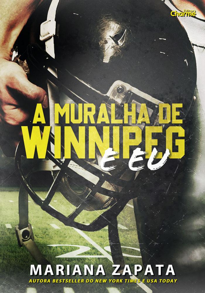 A Muralha de Winnipeg e Eu