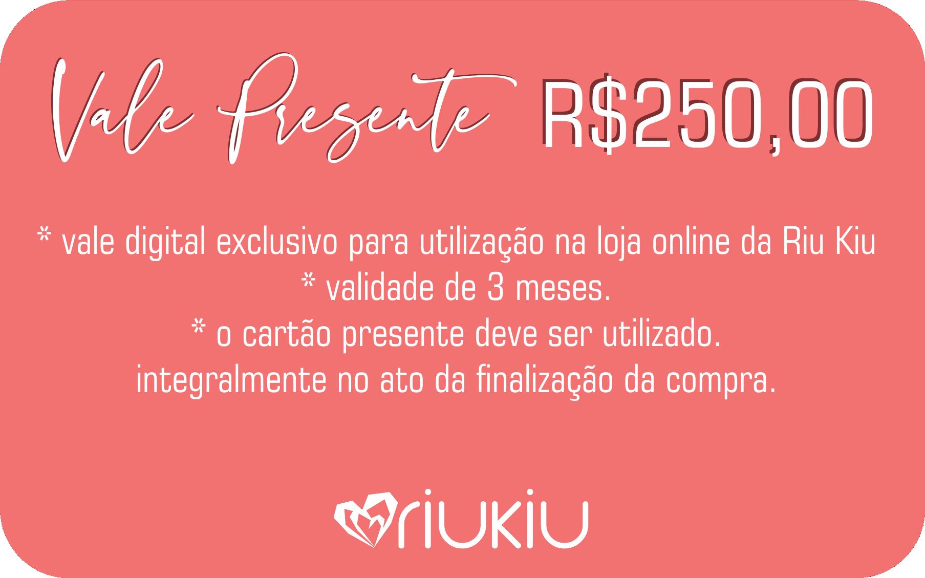 Vale Presente R$250,00