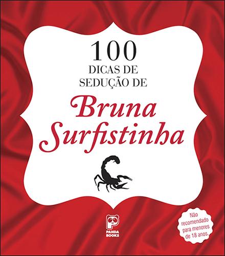 100 Dicas de sedução de Bruna Surfistinha