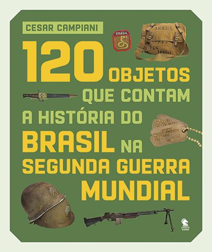 120 objetos que contam a história do Brasil na Segunda Guerra Mundial