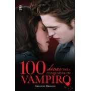 100 dicas para conquistar um vampiro