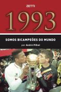 1993 - somos bicampeões do mundo