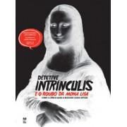 Detetive Intrínculis e o roubo da Mona Lisa