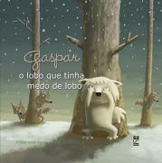Gaspar - o lobo que tinha medo de lobo