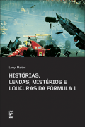 Histórias, lendas, mistérios e loucuras da Fórmula 1