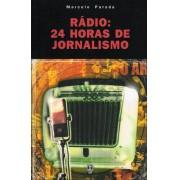 Rádio: 24 horas de jornalismo