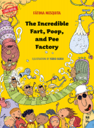 The incredible fart, poop and pee factory