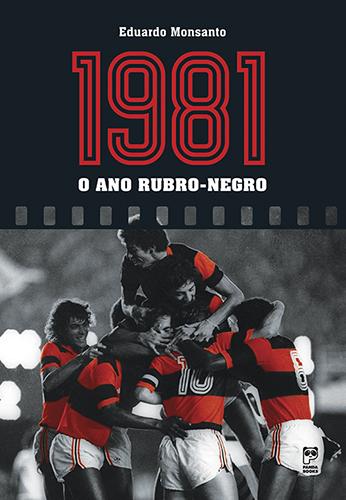 1981 - O ano rubro-negro