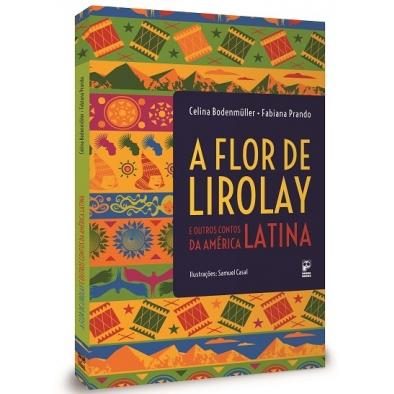 A flor de Lirolay e outros contos da América Latina