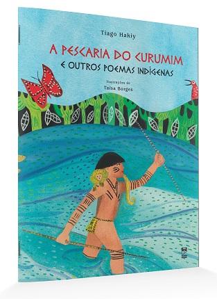 A pescaria do Curumim e outros poemas indígenas