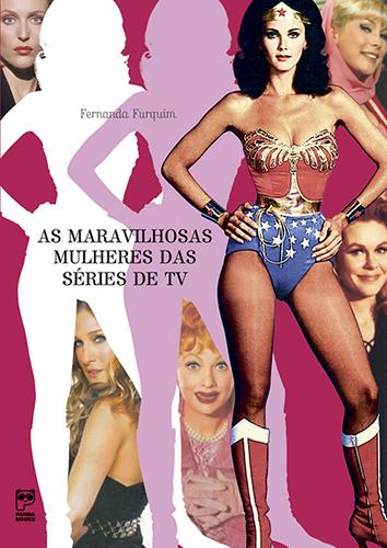 As maravilhosas mulheres das séries de TV