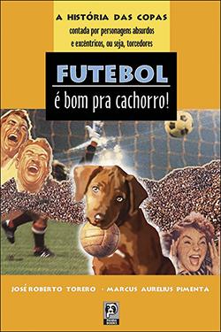 Futebol é bom pra cachorro!