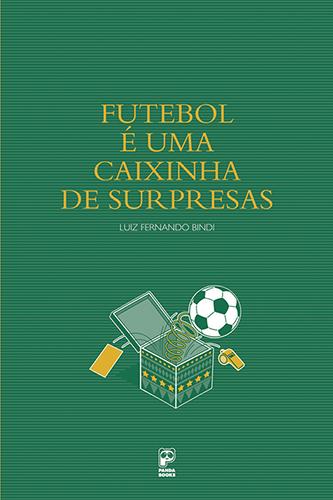 Futebol é uma caixinha de surpresas