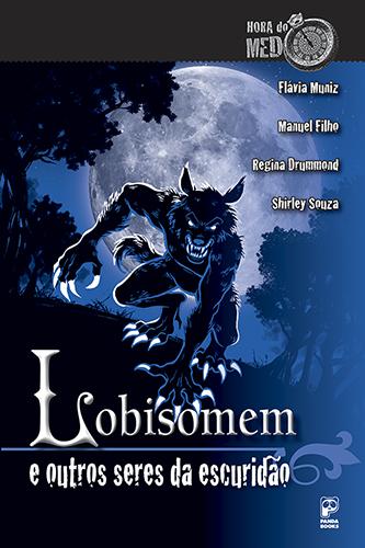 Lobisomem e outros seres da escuridão