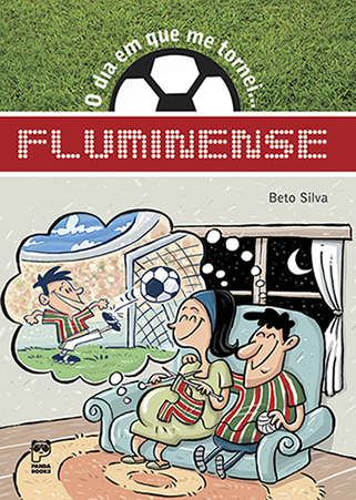 O dia em que me tornei... Fluminense