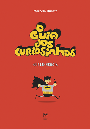O Guia dos Curiosinhos - Super-Heróis