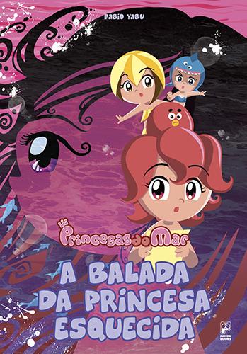 Princesas do mar - A Balada da Princesa Esquecida