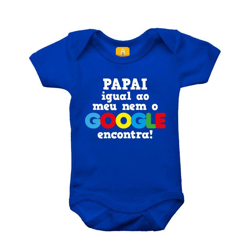 Body bebê - Papai igual ao meu nem o google encontra