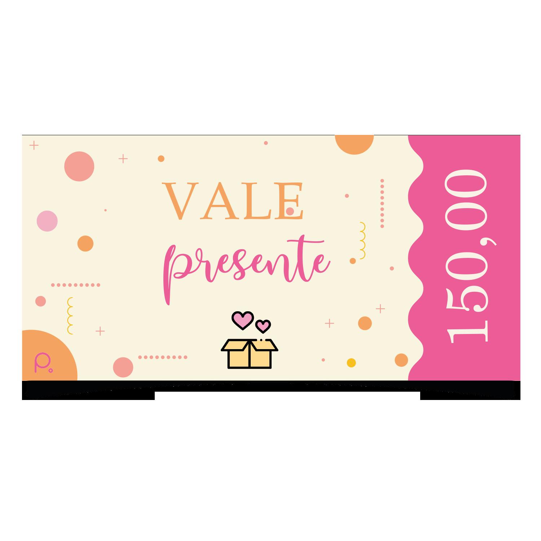 Vale Presente  R$ 150,00