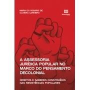 A assessoria jurídica popular no marco do pensamento decolonial: direitos e saberes construídos nas resistências populares
