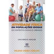 A atividade física em populações idosas de contextos rurais e urbanos: uma breve análise