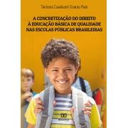 A concretização do direito à educação básica de qualidade nas escolas públicas brasileiras