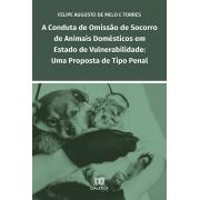 A conduta de omissão de socorro de animais domésticos em estado de vulnerabilidade