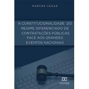 A constitucionalidade do regime Diferenciado de contratações públicas face aos grandes eventos nacionais