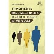 A construção da subjetividade na obra de Antonio Tabucchi