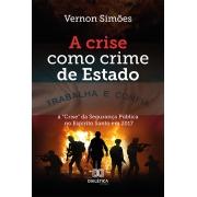 A crise como crime de Estado: a