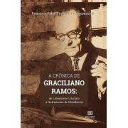 A crônica de Graciliano Ramos: de laboratório literário a instrumento de dissidência
