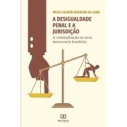 A desigualdade penal e a jurisdição: a criminalização na nova democracia brasileira