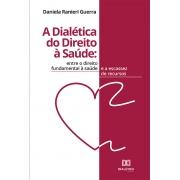 A dialética do direito à saúde: entre o direito fundamental à saúde e a escassez de recursos