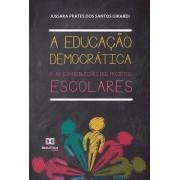 A educação democrática e as contribuições dos projetos escolares