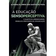 A educação sensoperceptiva: o sujeito em aprendizagens, símbolos e processos de comunicação