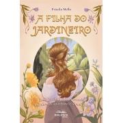 A filha do jardineiro: uma história sobre jornada, descobertas, aventura e identidade